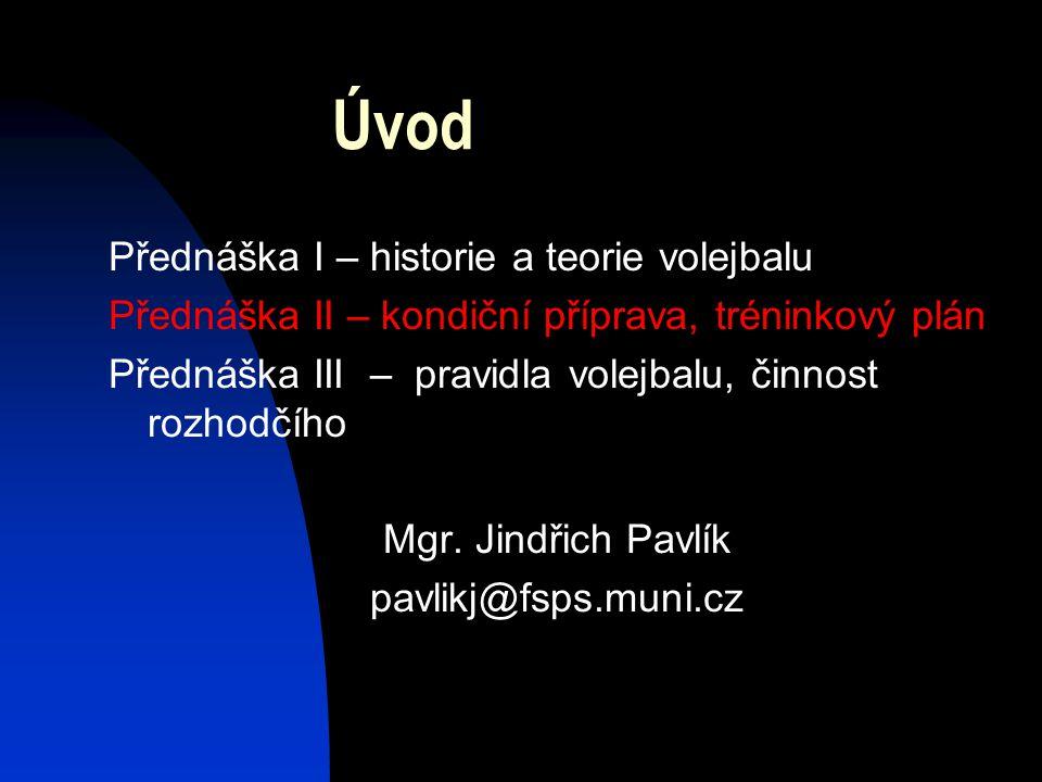 Úvod Přednáška I – historie a teorie volejbalu