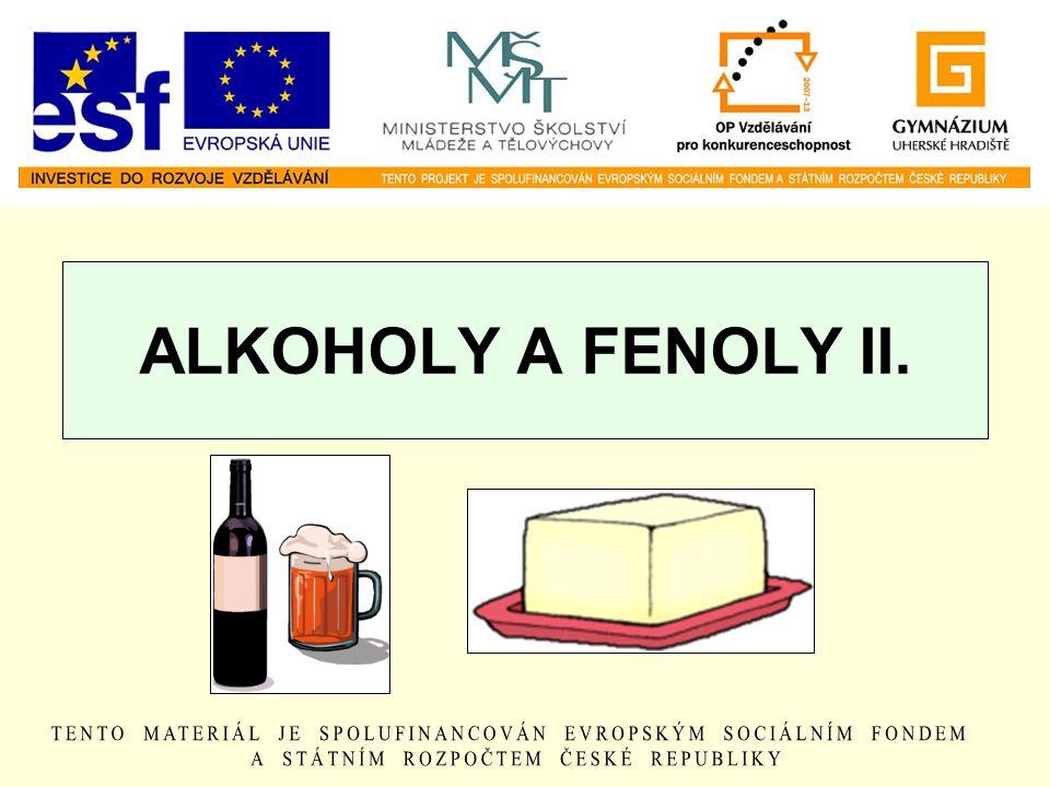 ALKOHOLY A FENOLY II.