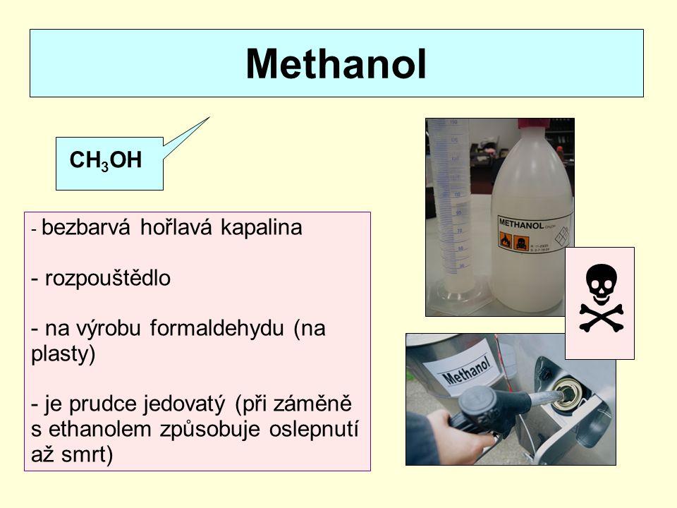  Methanol CH3OH rozpouštědlo na výrobu formaldehydu (na plasty)