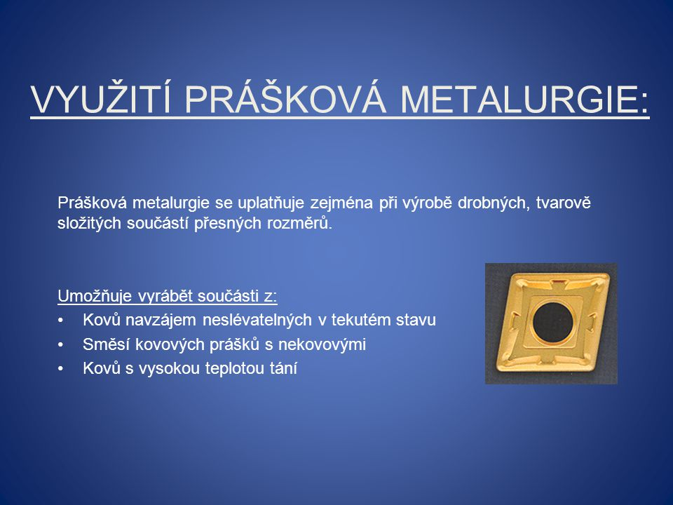 Využití prášková metalurgie: