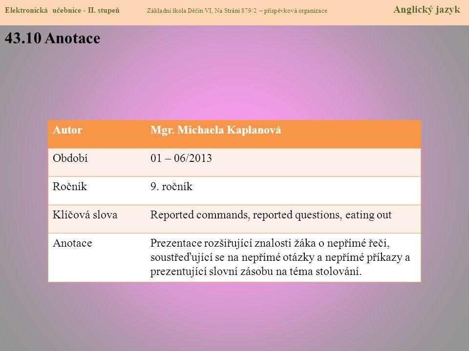43.10 Anotace Autor Mgr. Michaela Kaplanová Období 01 – 06/2013 Ročník
