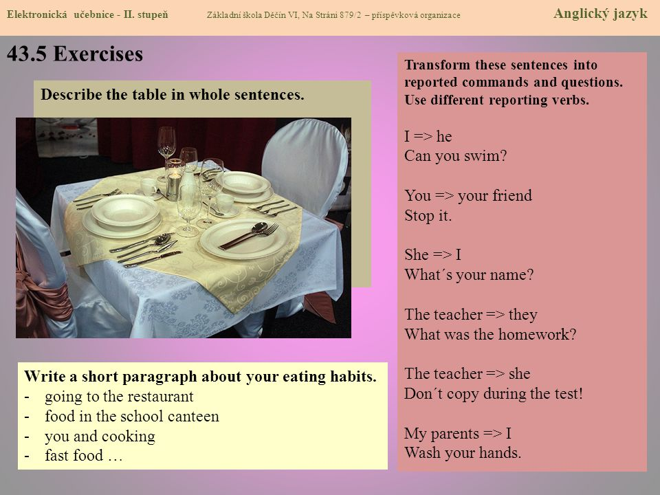 43.5 Exercises Describe the table in whole sentences. I => he