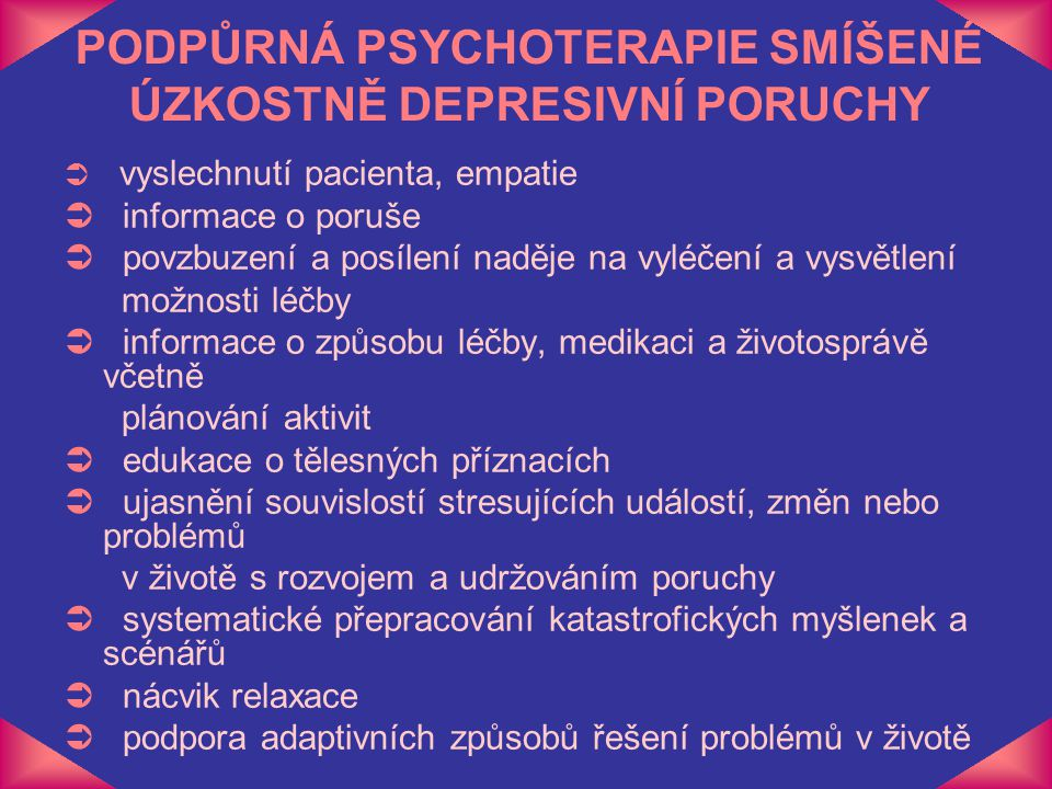PODPŮRNÁ PSYCHOTERAPIE SMÍŠENÉ ÚZKOSTNĚ DEPRESIVNÍ PORUCHY