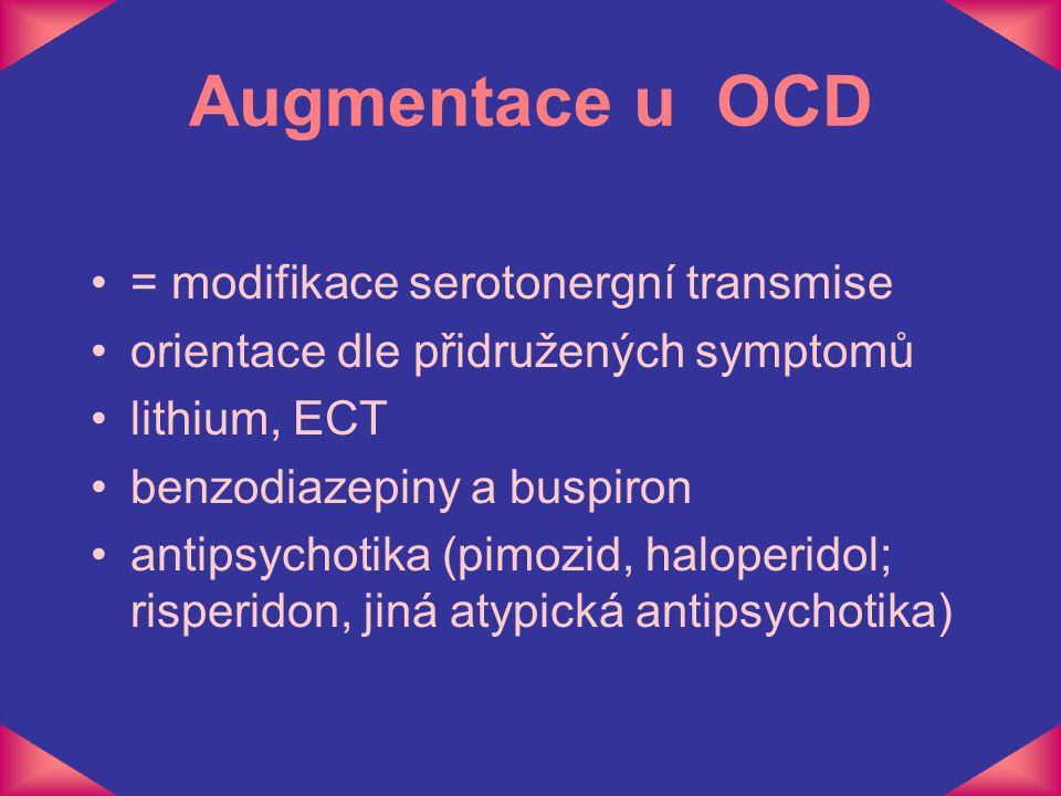 Augmentace u OCD = modifikace serotonergní transmise
