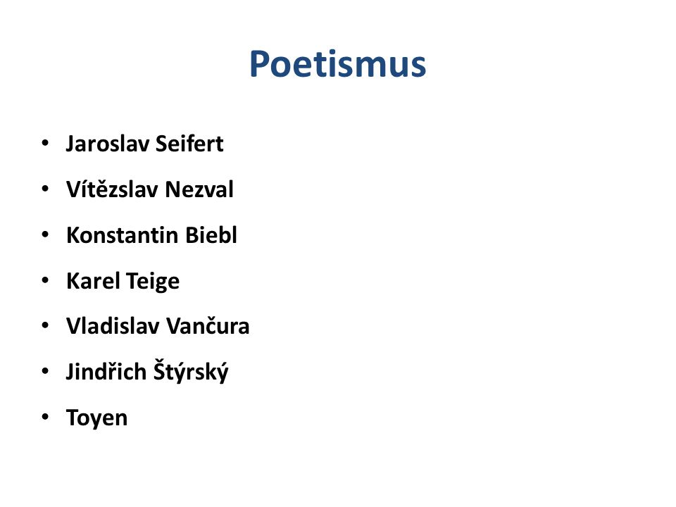 Poetismus Jaroslav Seifert Vítězslav Nezval Konstantin Biebl