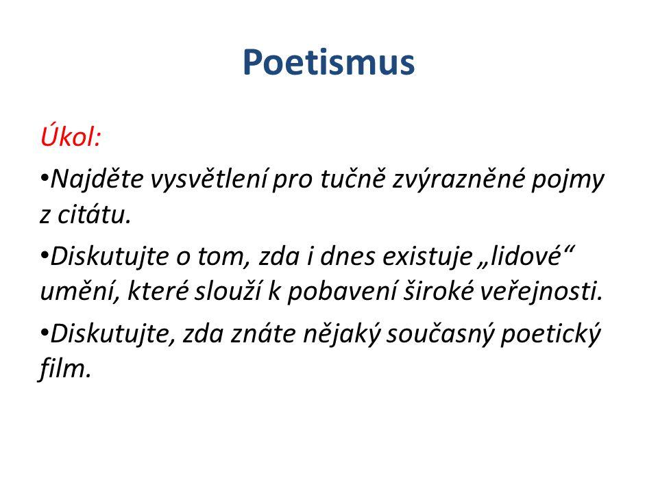 Poetismus Úkol: Najděte vysvětlení pro tučně zvýrazněné pojmy z citátu.