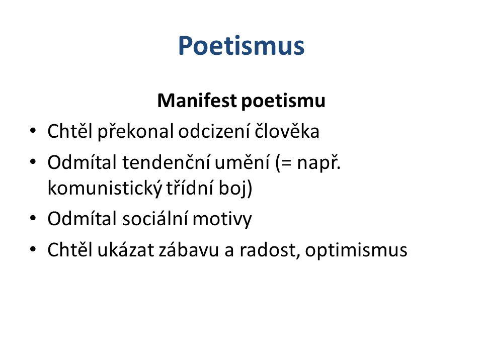 Poetismus Manifest poetismu Chtěl překonal odcizení člověka