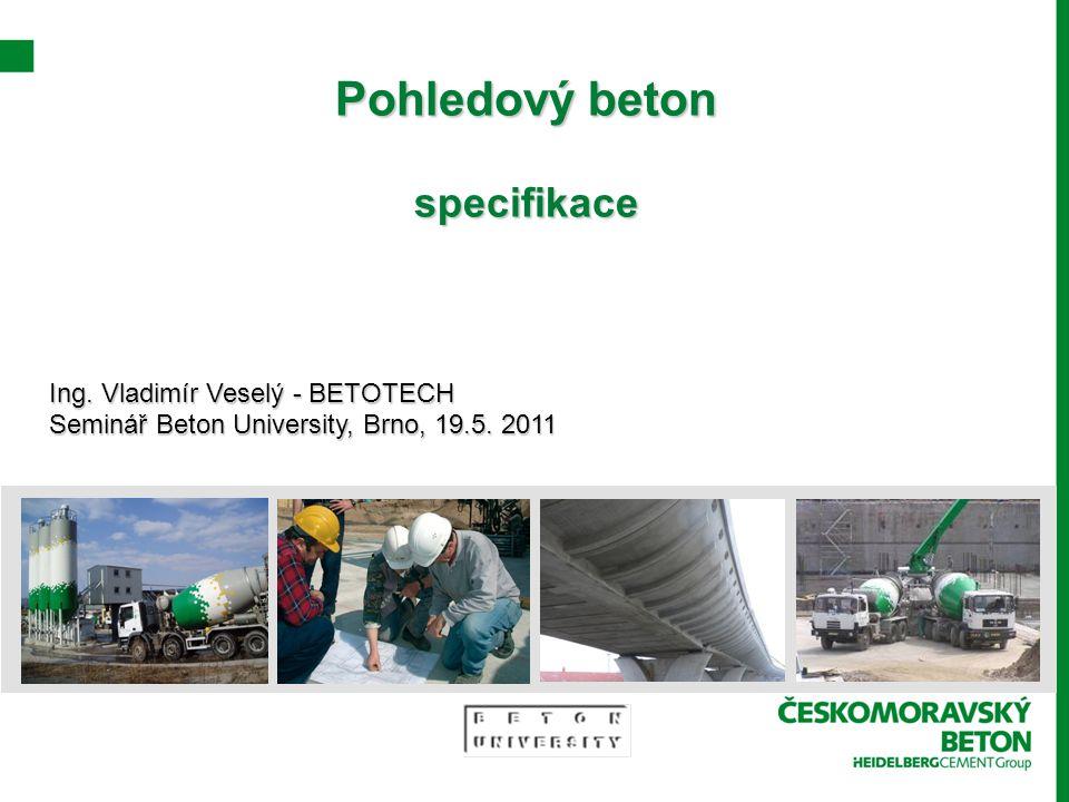 Pohledový beton specifikace Ing. Vladimír Veselý - BETOTECH