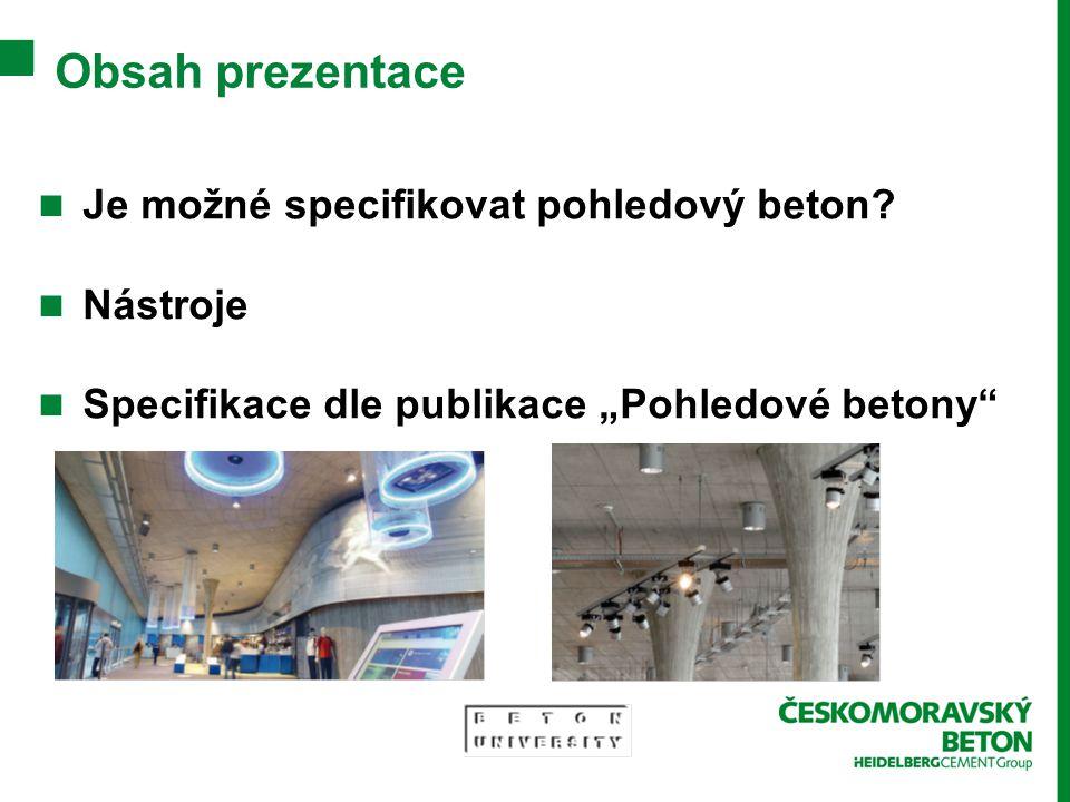 Obsah prezentace Je možné specifikovat pohledový beton Nástroje