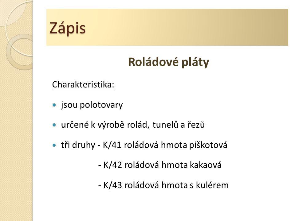 Zápis Roládové pláty Charakteristika: jsou polotovary