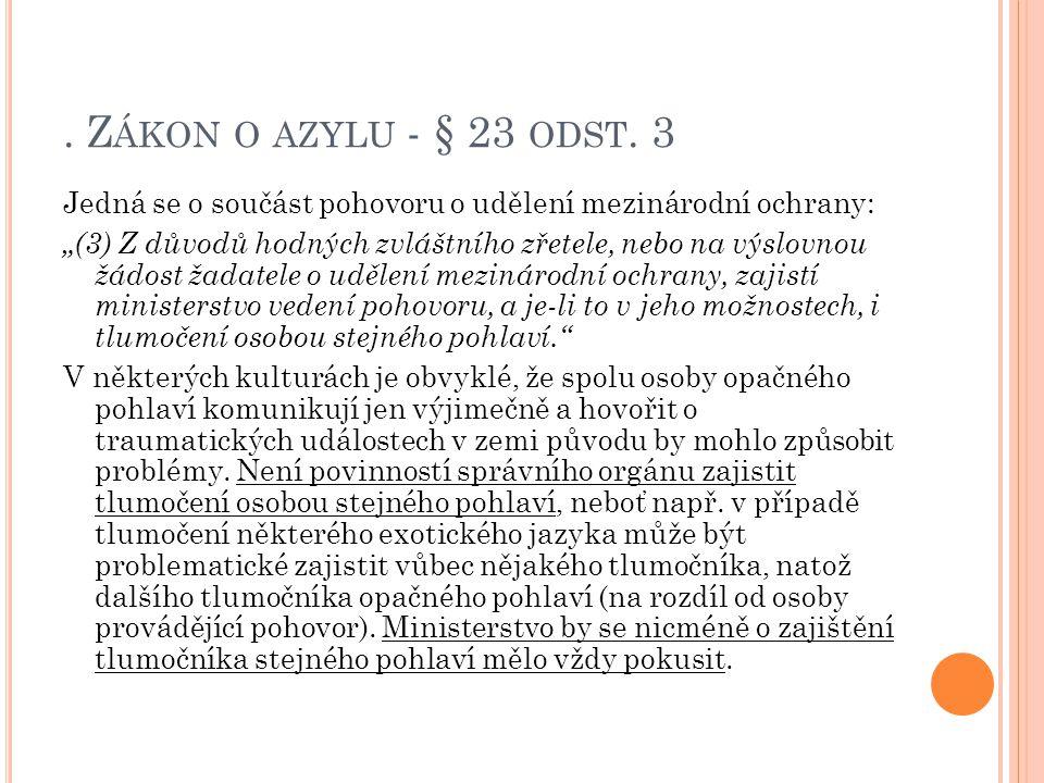 . Zákon o azylu - § 23 odst. 3 Jedná se o součást pohovoru o udělení mezinárodní ochrany: