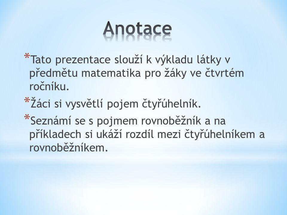 Anotace Tato prezentace slouží k výkladu látky v předmětu matematika pro žáky ve čtvrtém ročníku.