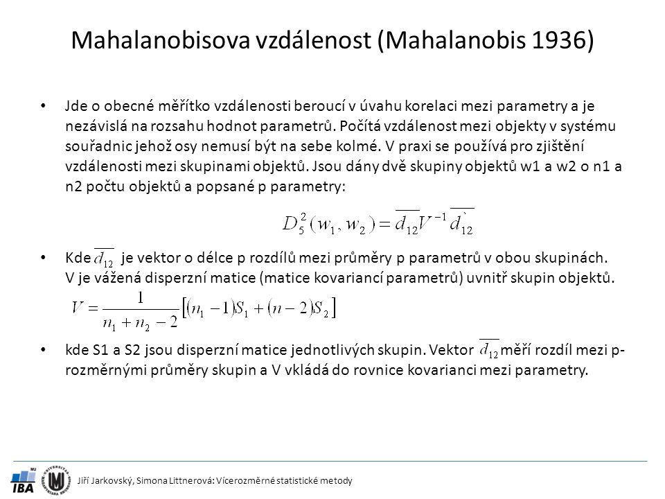 Mahalanobisova vzdálenost (Mahalanobis 1936)