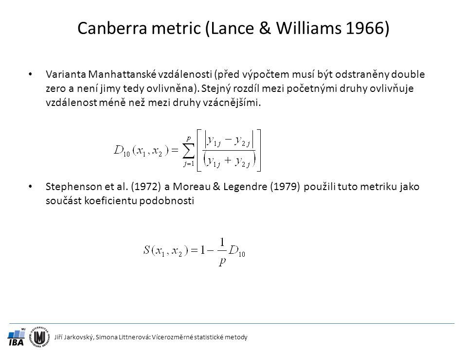 Canberra metric (Lance & Williams 1966)