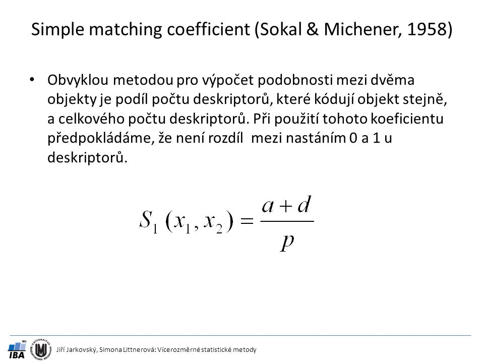 Simple matching coefficient (Sokal & Michener, 1958)