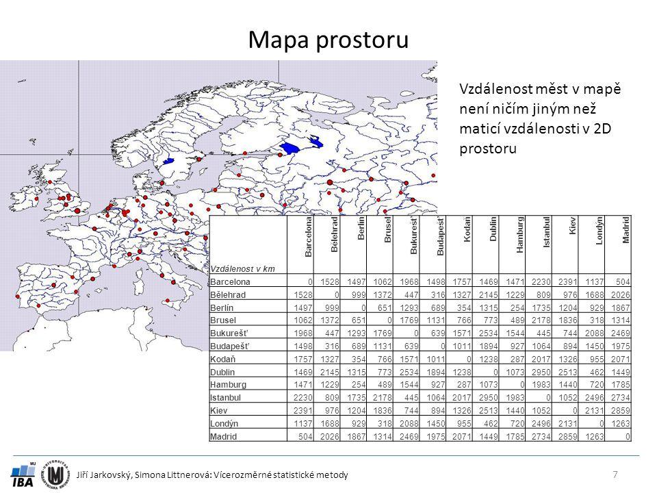 Mapa prostoru Vzdálenost měst v mapě není ničím jiným než maticí vzdálenosti v 2D prostoru. Vzdálenost v km.