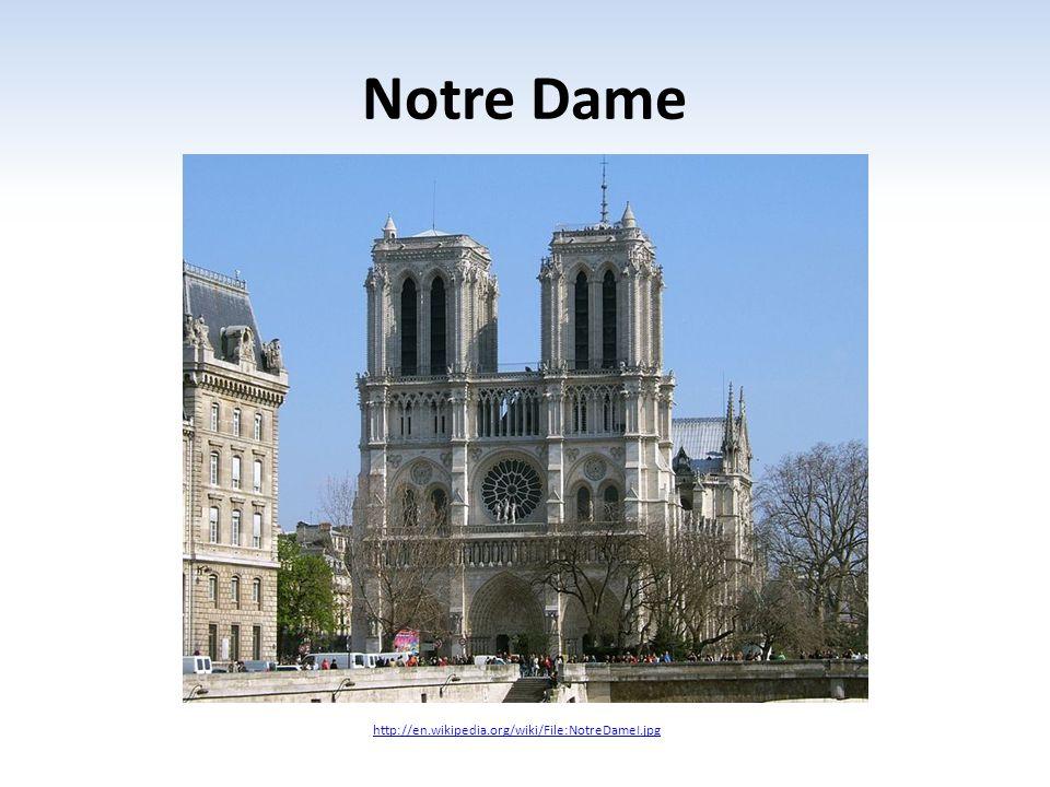 Notre Dame http://en.wikipedia.org/wiki/File:NotreDameI.jpg