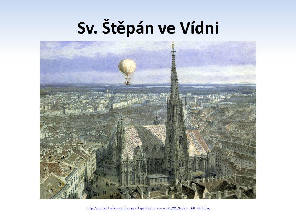 Sv. Štěpán ve Vídni http://upload.wikimedia.org/wikipedia/commons/9/91/Jakob_Alt_001.jpg