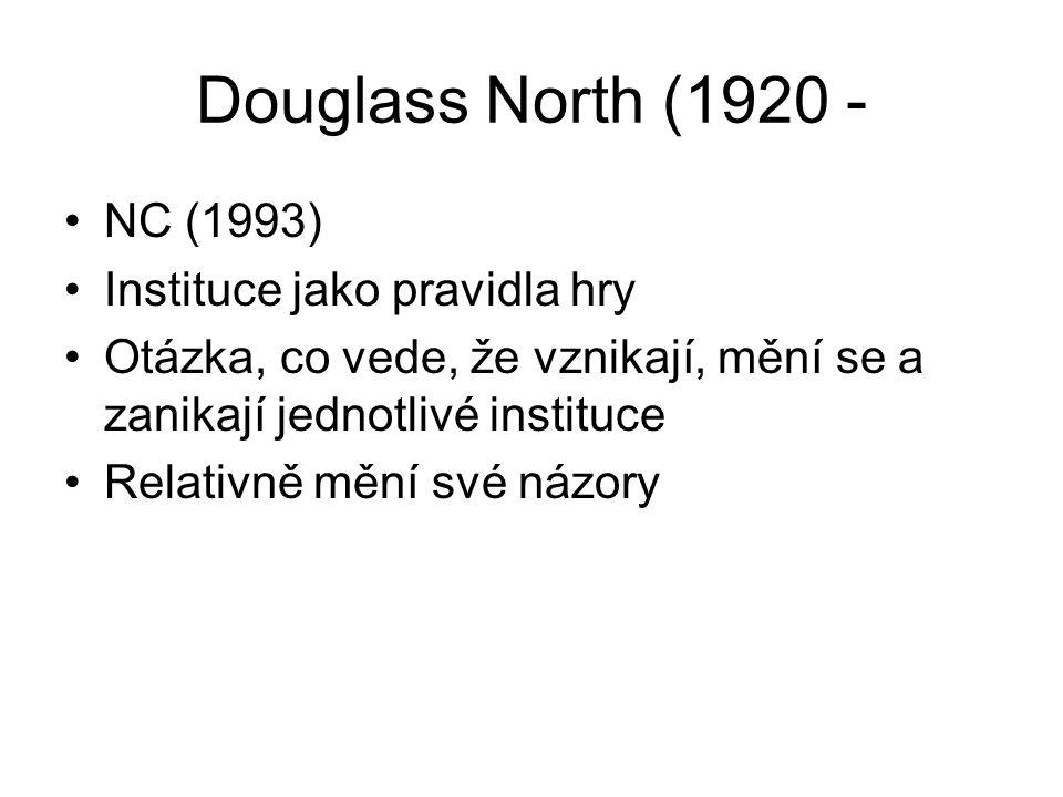 Douglass North (1920 - NC (1993) Instituce jako pravidla hry