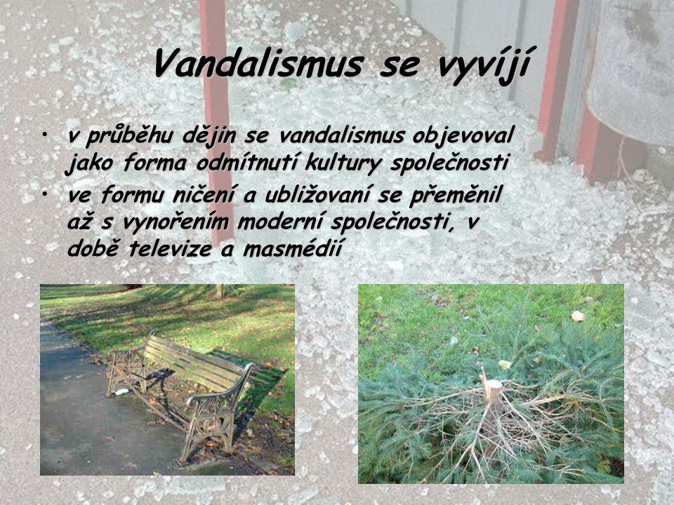 Vandalismus se vyvíjí v průběhu dějin se vandalismus objevoval jako forma odmítnutí kultury společnosti.