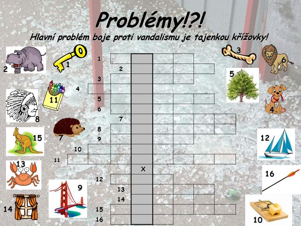 Problémy! ! Hlavní problém boje proti vandalismu je tajenkou křížovky!