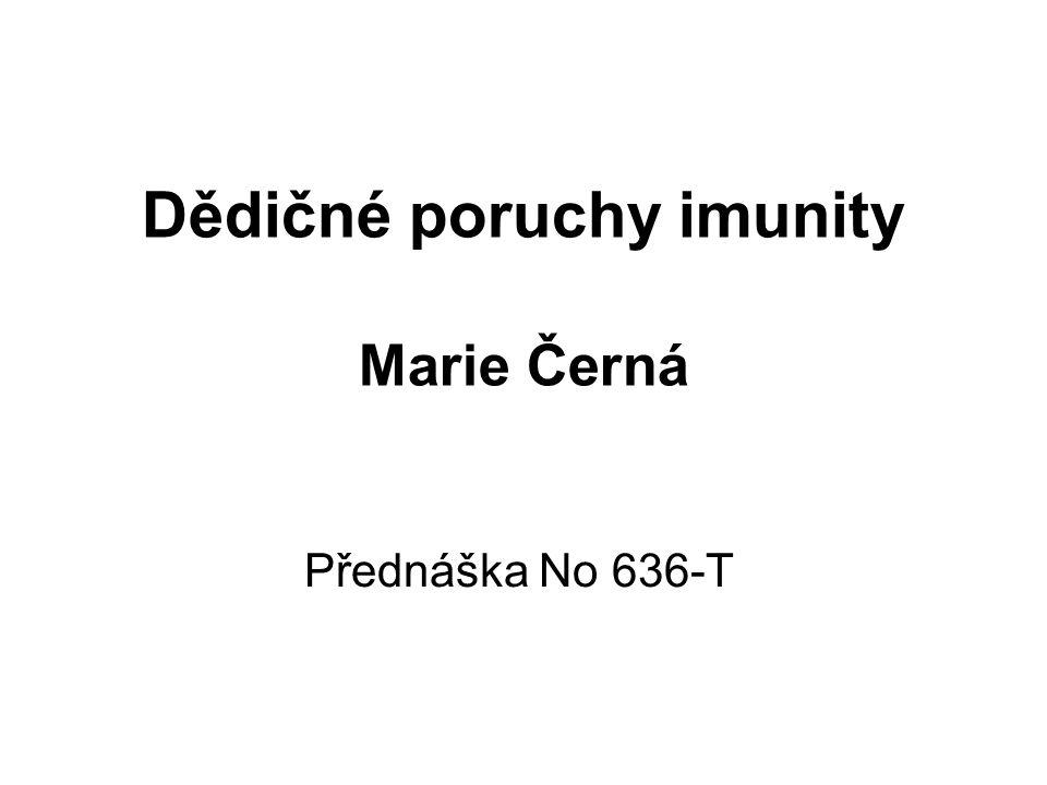 Dědičné poruchy imunity Marie Černá