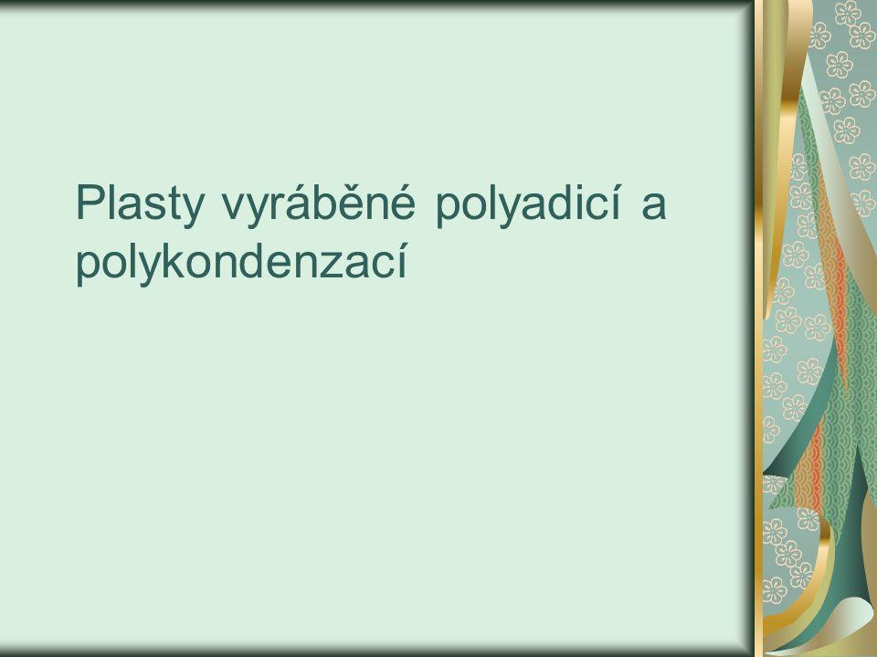 Plasty vyráběné polyadicí a polykondenzací