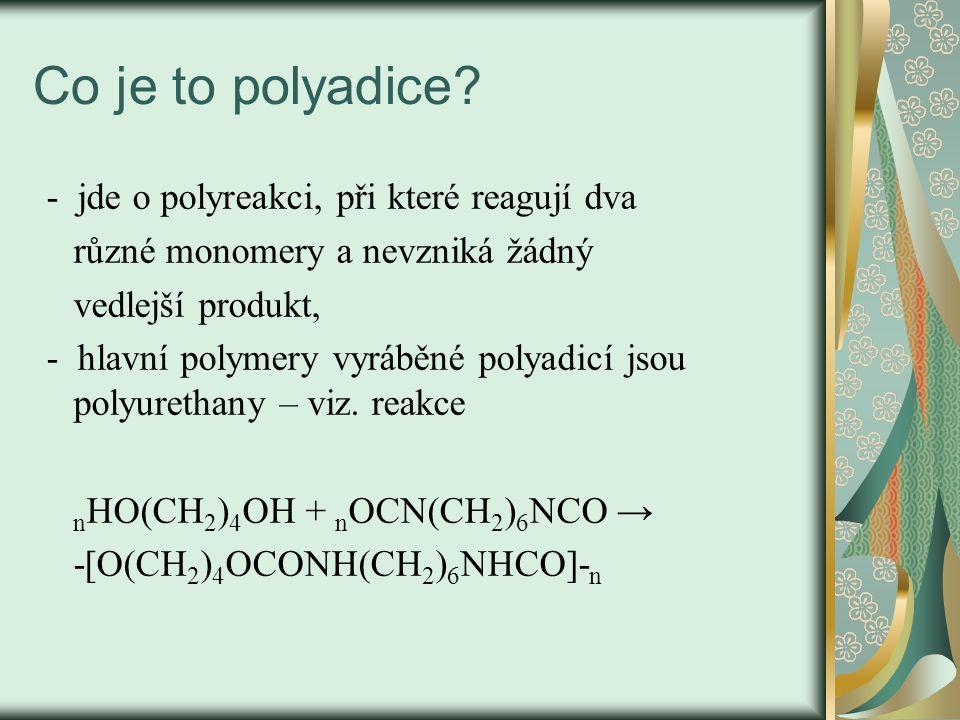 Co je to polyadice - jde o polyreakci, při které reagují dva