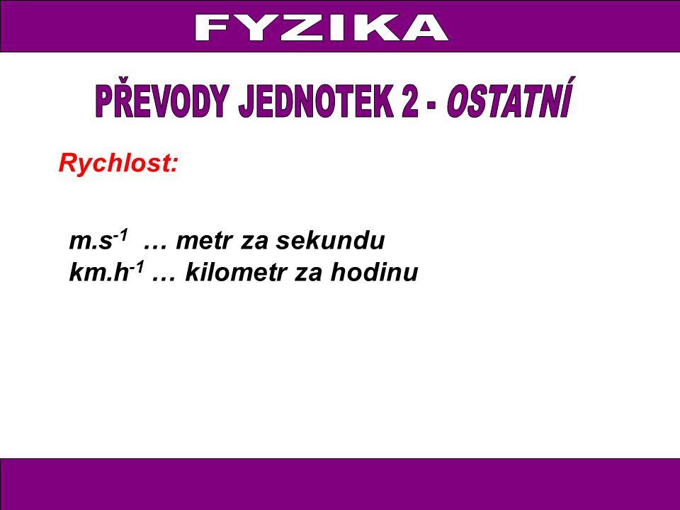 PŘEVODY JEDNOTEK 2 - OSTATNÍ