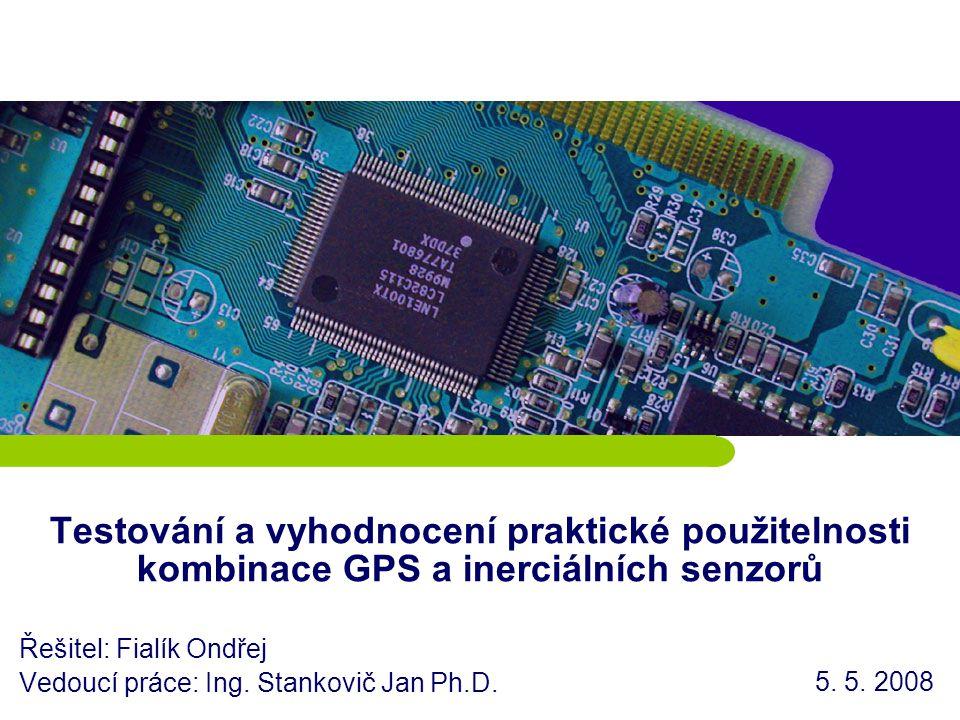 Řešitel: Fialík Ondřej Vedoucí práce: Ing. Stankovič Jan Ph.D.
