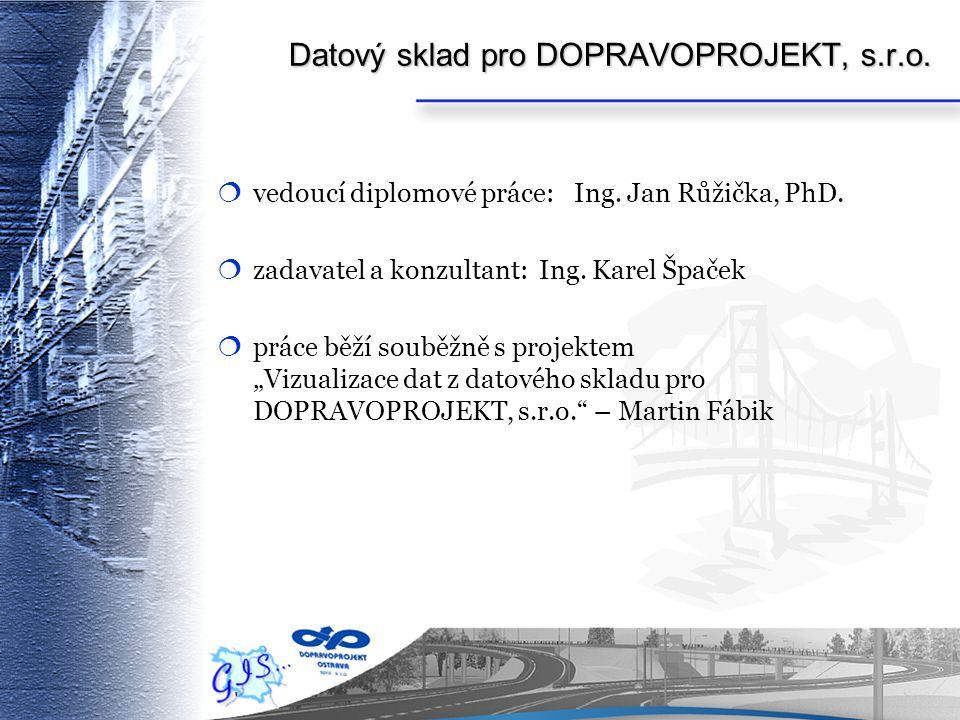 Datový sklad pro DOPRAVOPROJEKT, s.r.o.