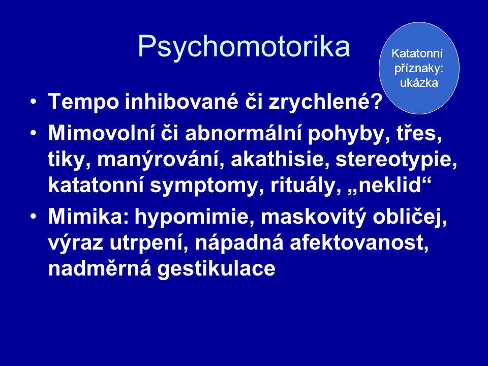 Psychomotorika Tempo inhibované či zrychlené
