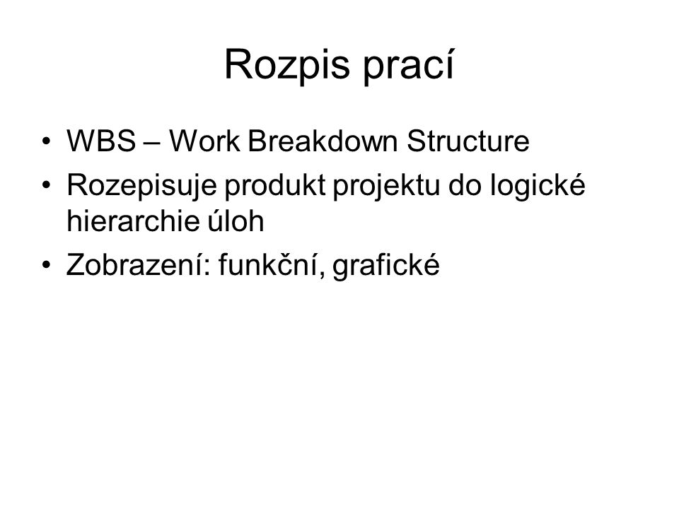 Rozpis prací WBS – Work Breakdown Structure