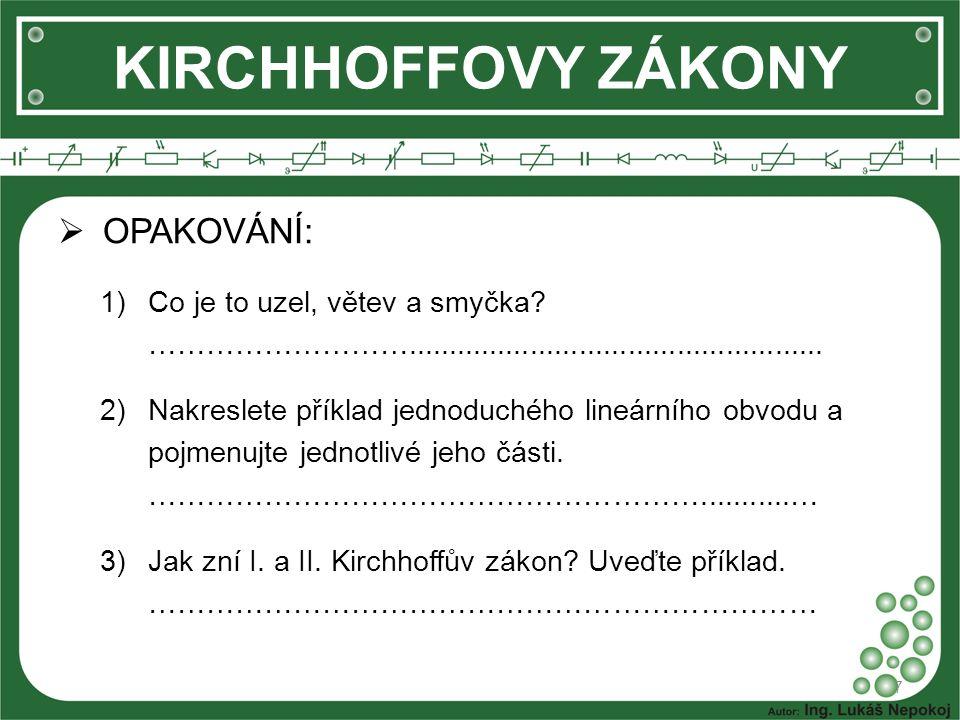 KIRCHHOFFOVY ZÁKONY OPAKOVÁNÍ: