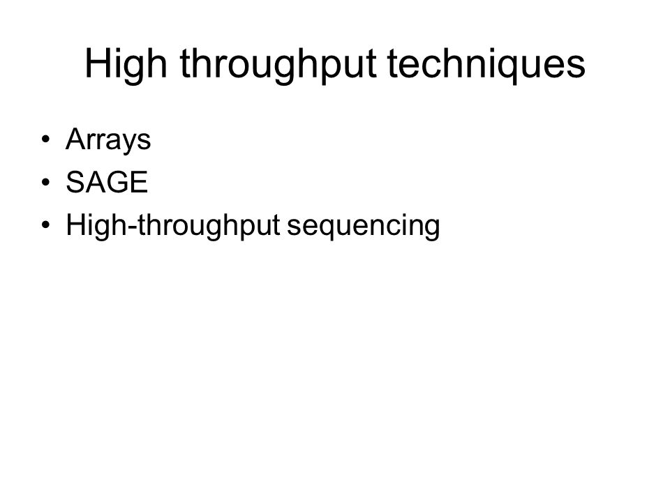 High throughput techniques