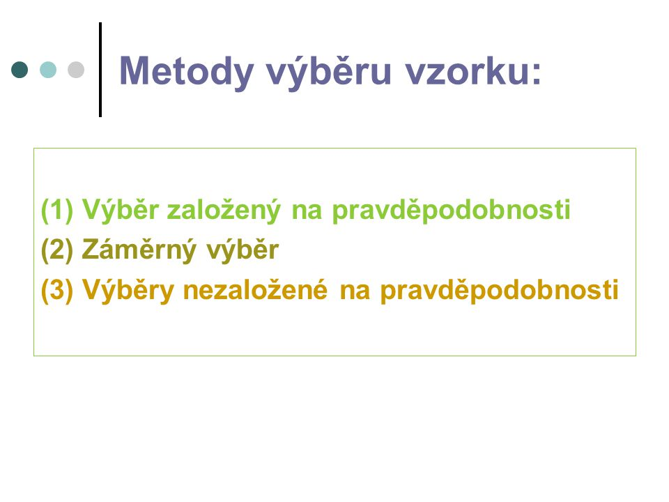 Metody výběru vzorku: (1) Výběr založený na pravděpodobnosti