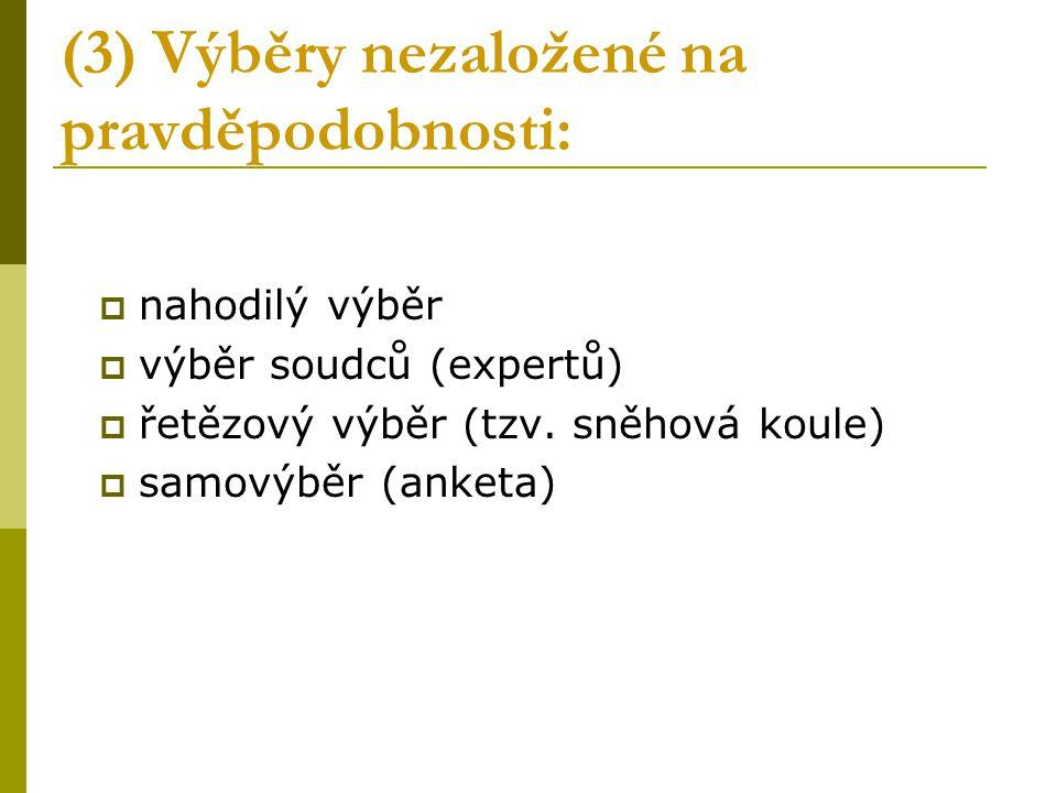 (3) Výběry nezaložené na pravděpodobnosti: