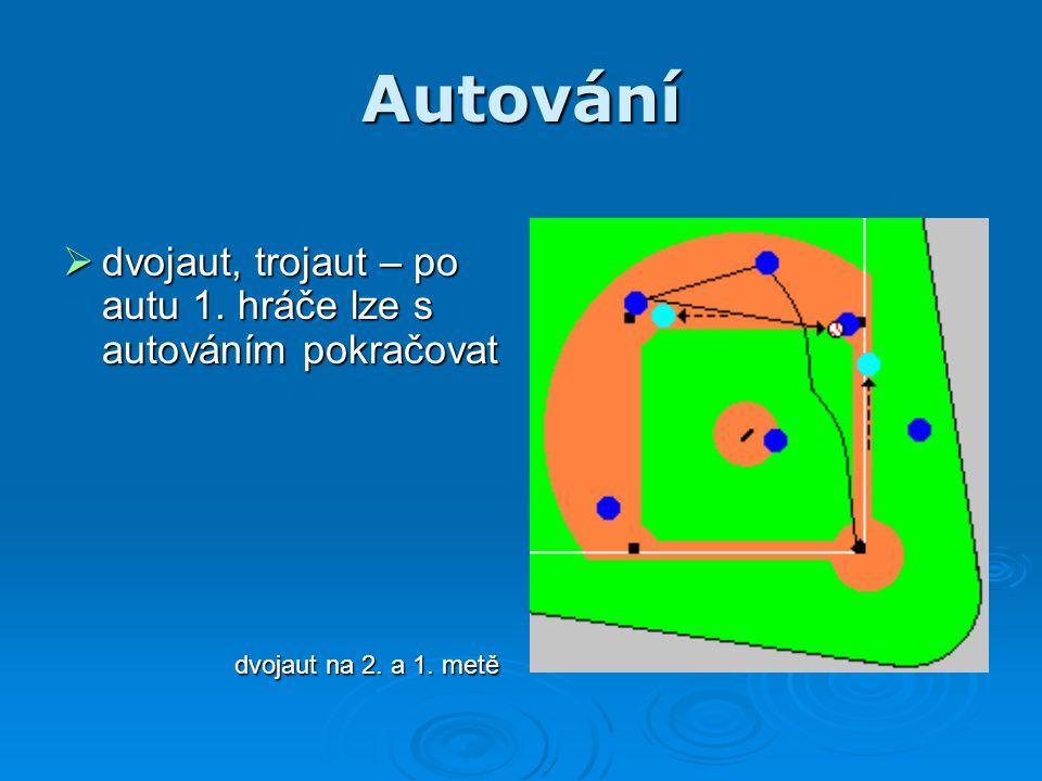 Autování dvojaut, trojaut – po autu 1. hráče lze s autováním pokračovat dvojaut na 2. a 1. metě