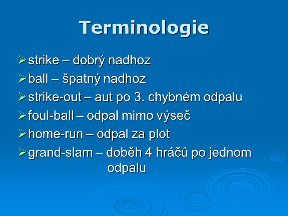 Terminologie strike – dobrý nadhoz ball – špatný nadhoz