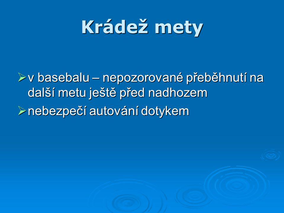 Krádež mety v basebalu – nepozorované přeběhnutí na další metu ještě před nadhozem.