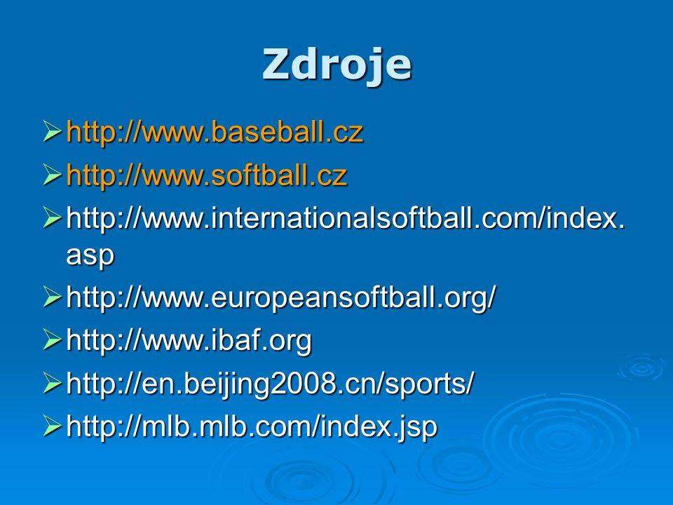 Zdroje http://www.baseball.cz http://www.softball.cz