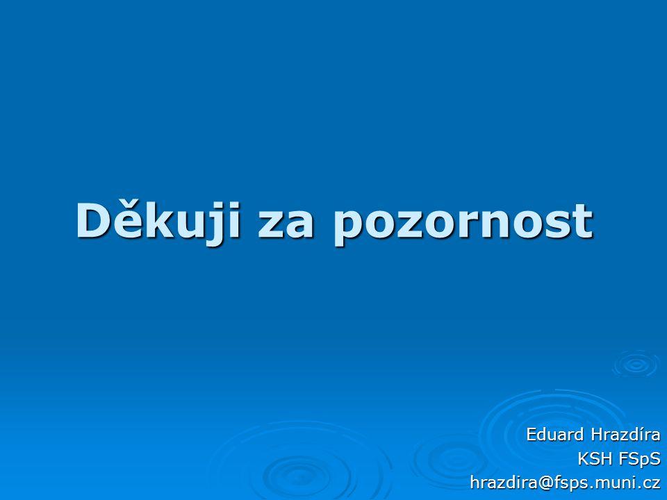 Eduard Hrazdíra KSH FSpS hrazdira@fsps.muni.cz