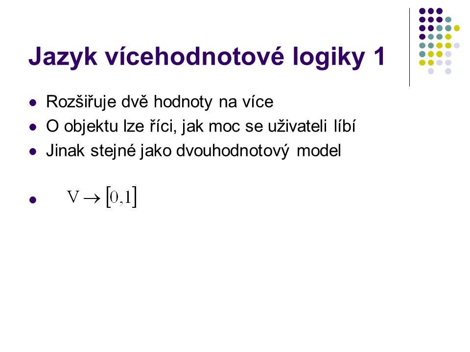 Jazyk vícehodnotové logiky 1