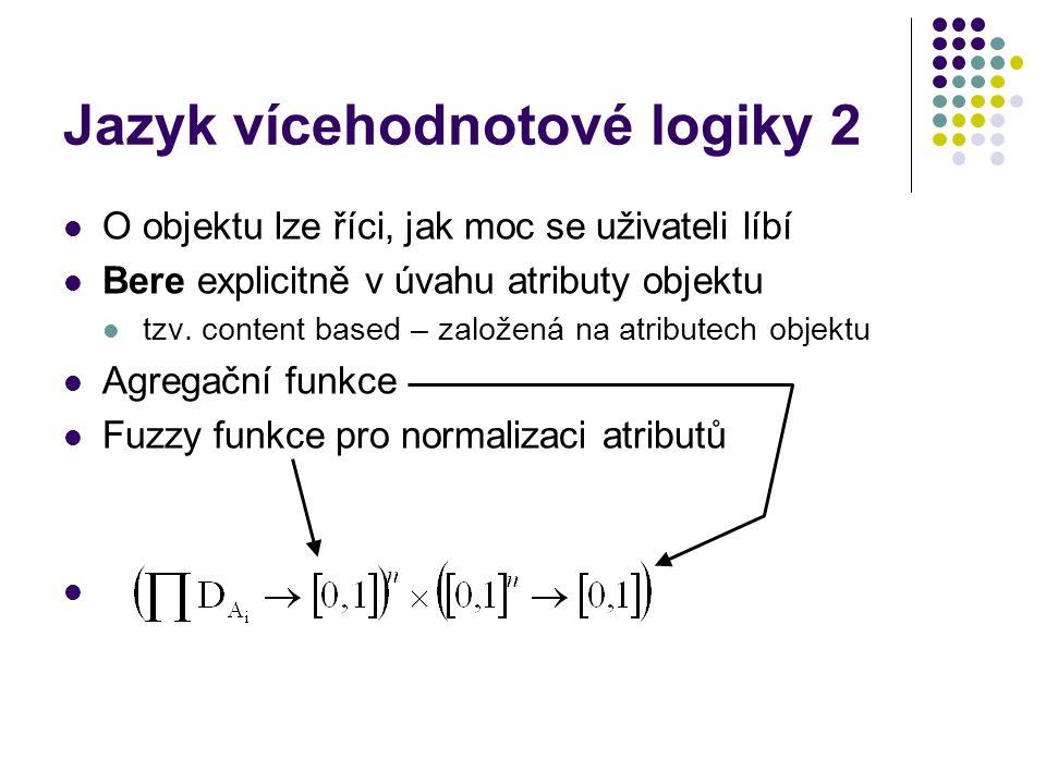 Jazyk vícehodnotové logiky 2