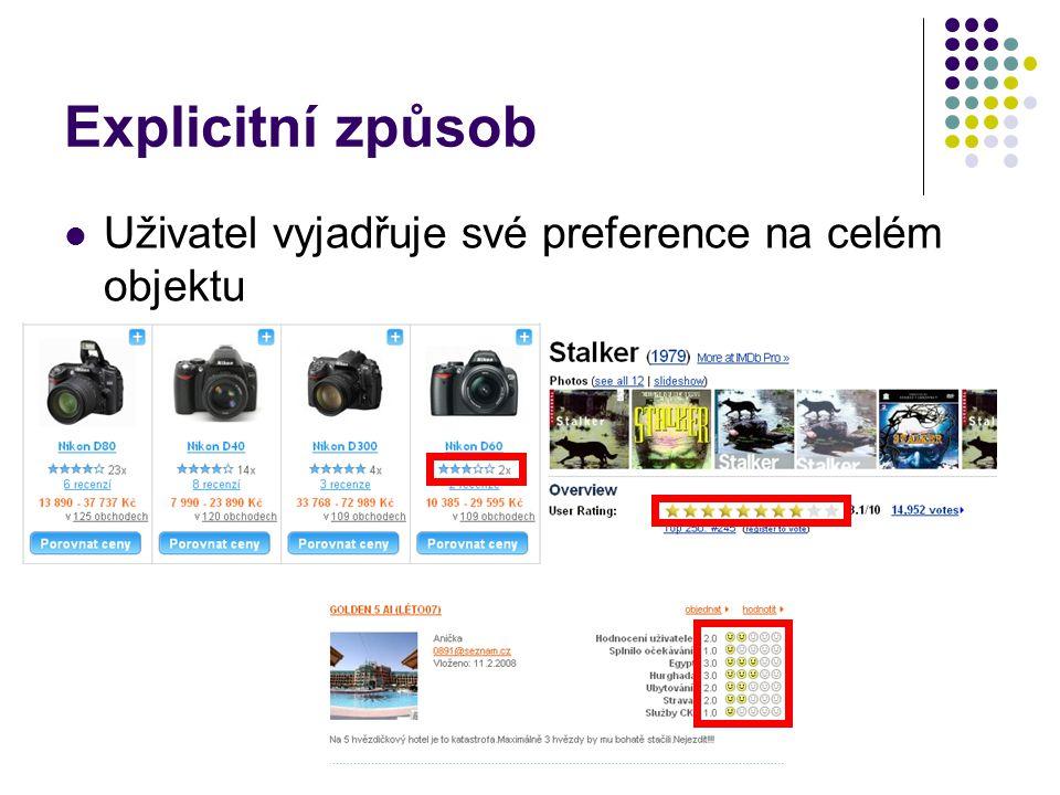 Explicitní způsob Uživatel vyjadřuje své preference na celém objektu