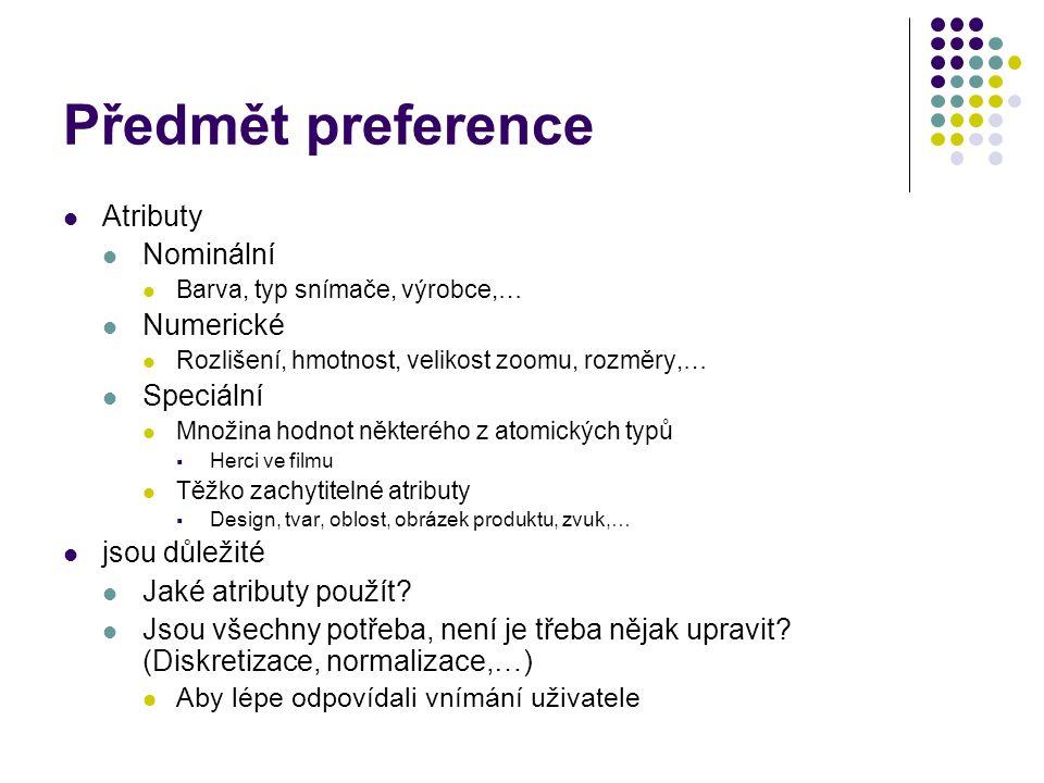 Předmět preference Atributy Nominální Numerické Speciální