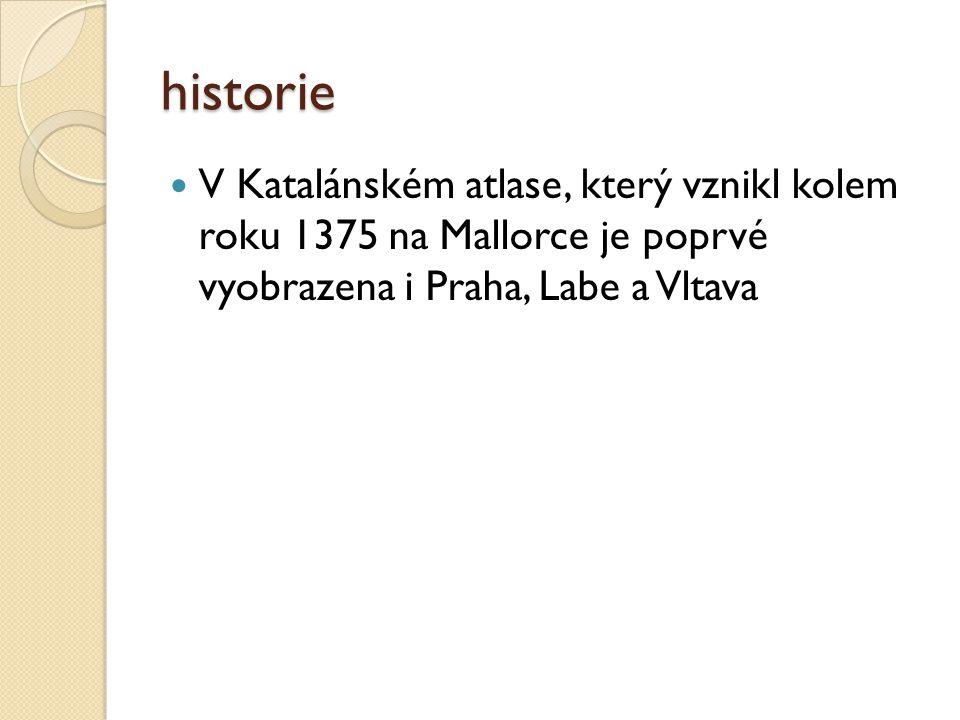 historie V Katalánském atlase, který vznikl kolem roku 1375 na Mallorce je poprvé vyobrazena i Praha, Labe a Vltava.