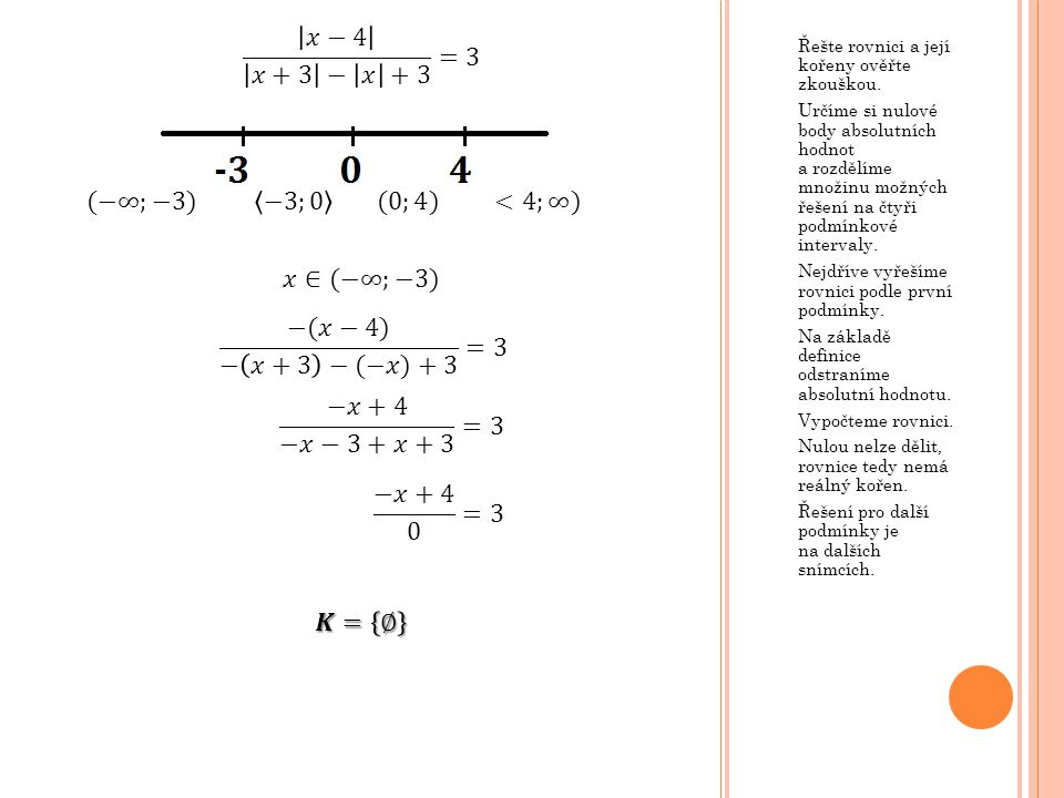 𝑥−4 𝑥+3 − 𝑥 +3 =3 (−∞;−3) −3;0 (0;4) <4;∞) 𝑥∈(−∞;−3)