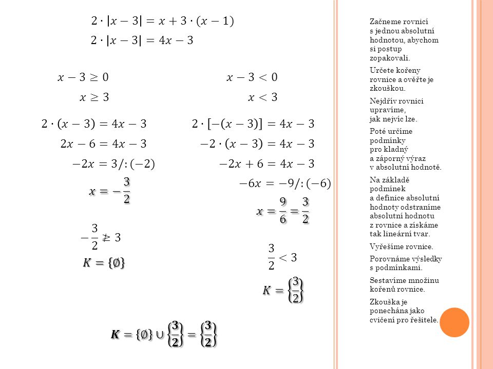 2∙ 𝑥−3 =𝑥+3∙(𝑥−1) 2∙ 𝑥−3 =4𝑥−3 𝑥−3≥0 𝑥−3<0 𝑥≥3 𝑥<3 2∙ 𝑥−3 =4𝑥−3