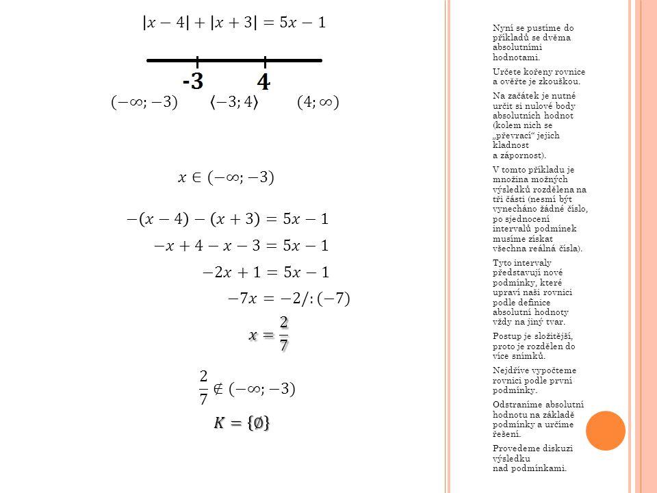 𝑥−4 + 𝑥+3 =5𝑥−1 (−∞;−3) −3;4 (4;∞) 𝑥∈(−∞;−3) − 𝑥−4 − 𝑥+3 =5𝑥−1